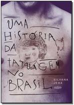 Uma História da Tatuagem no Brasil - Veneta