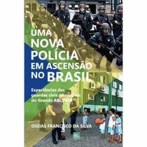 Uma nova polícia em ascensão no Brasil - Scortecci Editora -