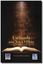 Umbanda um novo olhar - Editora do conhecimento