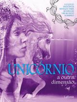 Unicornio a outra dimensao - Lafonte -