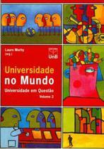 Universidade No Mundo: Universidade em Questão (Vol. II) - Unb