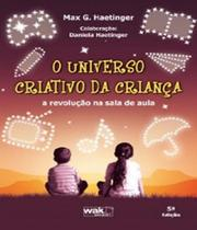 Universo Criativo Da Crianca, O - A Revolucao Na Sala De Aula - 05 Ed - W.a.k. -