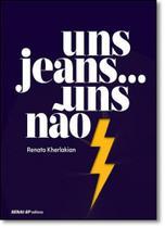 Uns Jeans... Uns Nãos - Senai -