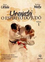 Uruwashi - o Espírito do Judô - Vol.01 - Evora