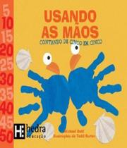 Usando As Maos - Contando De Cinco Em Cinco - Hedra educacao -