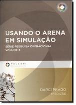 Usando o Arena em Simulação - Vol.3 - Série Pesquisa Operacional - Acompanha Cd - Falconi