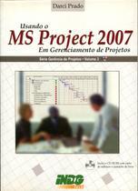 Usando o MS Project 2007 em Gerenciamento de Projetos - Indg