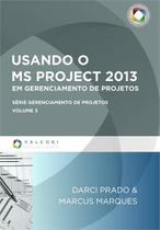 Usando o ms project 2013 - em gerenciamento de projetos - Editora falconi