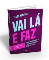 Vai Lá e Faz Tiago Mattos Brochura - Belas Letras