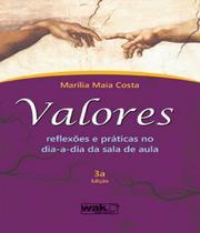 Valores - Reflexoes E Praticas - 03 Ed - W.A.K.