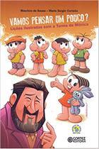 Vamos pensar um pouco Licoes ilustradas com a Turma da Monica - Cortez