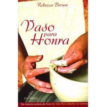 Vaso Para Honra - Rebecca Brown - Danprewan -
