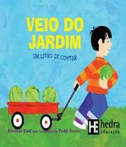 Veio Do Jardim - Um Livro De Contar - Hedra educacao