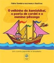 Velhinho Do Kamishibai, O Poeta De Cordel E O Meninno-pessego - Folia De Letras (Evora)