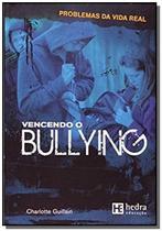 Vencendo bullying - colecao problemas da vida real - Hedra