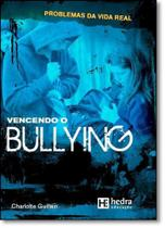 Vencendo Bullying - Coleção Problemas da Vida Real -