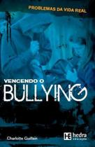Vencendo o bullying - Hedra Educacao (Casa De Letras) -