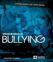 Vencendo O Bullying - Hedra Educacao -