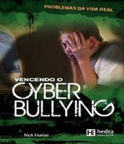 Vencendo o cyber bullying - Hedra -