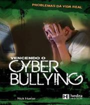 Vencendo o cyber bullying - Hedra -