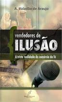 Vendedores de Ilusão - A Triste Realidade do Comércio da Fé - Abildes Valadão de Araujo - Danprewan