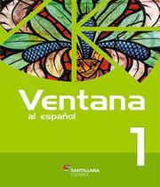 Ventana  Al Espanol 1 - Livro Del Alumno - 02 Ed - Santillana (Moderna)