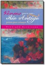 Versos para um rio antigo: poesia para criancas - Pinakotheke -