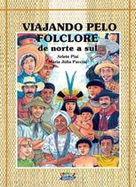 Viajando pelo folclore de norte a sul - nova ortografia - Cortez editora -