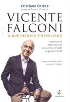 Vicente Falconi - O Que Importa é Resultado - Gmt