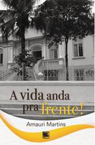 Vida anda pra frente!, a - Scortecci Editora -