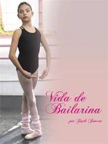 Vida de bailarina - Scortecci Editora -