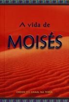 Vida de Moises, A - Ordem do graal