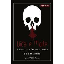 Vida e morte - Scortecci Editora -