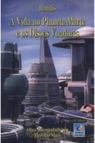 Vida no planeta marte e os discos voadores, a - Editora do conhecimento