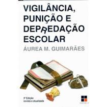 Vigilância, Punição e Depredação Escolar - Papirus