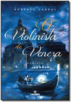 Violinista de Veneza, O - Intelitera editora