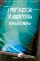 Virtualizacao da arquitetura - Papirus editora