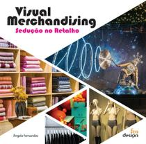 Visual Merchandising.Sedução no Retalho - Fca Design