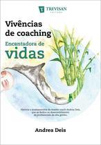 Vivências de coaching - A encantadora de vidas - Trevisan Editora