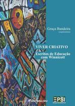 Viver Criativo Escritos de Educação Com Winnicot - Crv