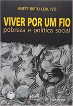 Viver por um fio - pobreza e politica social - Annablume -
