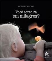 Voce Acredita em Milagres? - Sextante -