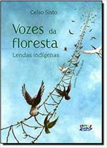 Vozes da floresta - lendas indigenas - Cortez -