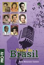 Vozes do brasil - trajetorias de grandes artistas e comunicadores - In house