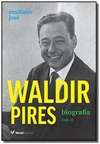 Waldir Pires - Biografia - Vol.1 - Versal -