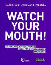 Watch Your Mouth - Dicionario De Vulgarismo - Disal