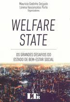 Welfare State - Os grandes desafios do estado de bem-estar social - 01Ed/19 - Ltr editora -