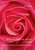 Wenn es weh tut, war es Liebe! - Books On Demand