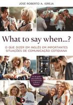 What to Say When  - Disal editora