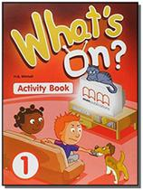 Whats on 1 - activity book - Diversas